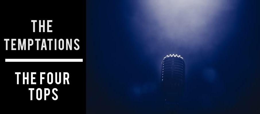The Temptations & The Four Tops at Stranahan Theatre