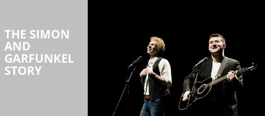 The Simon and Garfunkel Story, Stranahan Theatre, Toledo