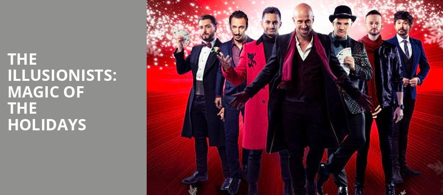 The Illusionists Magic of the Holidays, Stranahan Theatre, Toledo
