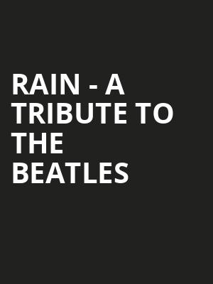 Rain A Tribute to the Beatles, Stranahan Theatre, Toledo