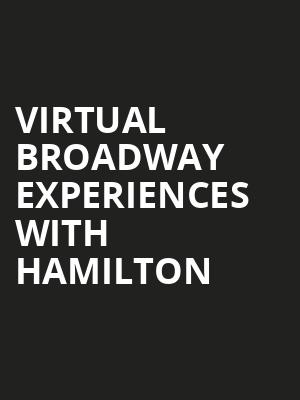 Virtual Broadway Experiences with HAMILTON, Virtual Experiences for Toledo, Toledo